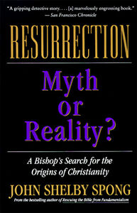 Foto Cover di Resurrection: Myth or Reality?, Ebook inglese di John Shelby Spong, edito da HarperCollins
