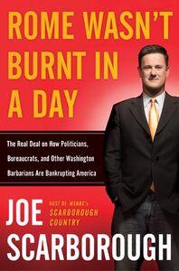 Foto Cover di Rome Wasn't Burnt in a Day, Ebook inglese di Joe Scarborough, edito da HarperCollins
