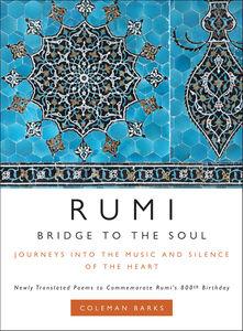 Foto Cover di Rumi: Bridge to the Soul, Ebook inglese di Coleman Barks, edito da HarperCollins