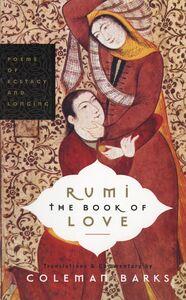 Foto Cover di Rumi: The Book of Love, Ebook inglese di Coleman Barks, edito da HarperCollins