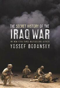 Foto Cover di The Secret History of the Iraq War, Ebook inglese di Yossef Bodansky, edito da HarperCollins