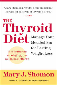 Foto Cover di The Thyroid Diet, Ebook inglese di Mary J. Shomon, edito da HarperCollins