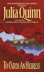 Foto Cover di To Catch An Heiress, Ebook inglese di Julia Quinn, edito da HarperCollins
