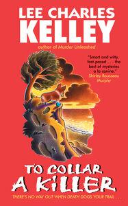 Foto Cover di To Collar a Killer, Ebook inglese di Lee Charles Kelley, edito da HarperCollins