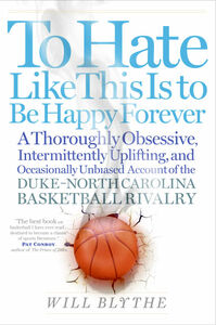 Foto Cover di To Hate Like This Is to Be Happy Forever, Ebook inglese di Will Blythe, edito da HarperCollins