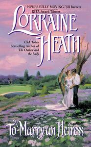 Foto Cover di To Marry an Heiress, Ebook inglese di Lorraine Heath, edito da HarperCollins