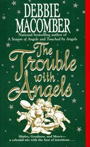 Foto Cover di The Trouble with Angels, Ebook inglese di Debbie Macomber, edito da HarperCollins