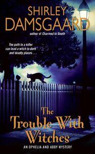 Foto Cover di The Trouble with Witches, Ebook inglese di Shirley Damsgaard, edito da HarperCollins