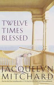 Foto Cover di Twelve Times Blessed, Ebook inglese di Jacquelyn Mitchard, edito da HarperCollins