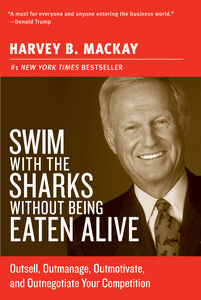 Foto Cover di Swim with the Sharks Without Being Eaten, Ebook inglese di Harvey B. Mackay, edito da HarperCollins