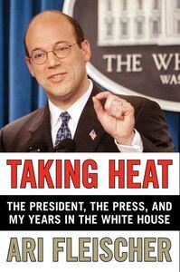 Foto Cover di Taking Heat, Ebook inglese di Ari Fleischer, edito da HarperCollins