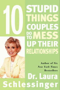 Foto Cover di 10 Stupid Things Couples Do to Mess Up Their Relationships, Ebook inglese di Dr. Laura Schlessinger, edito da HarperCollins