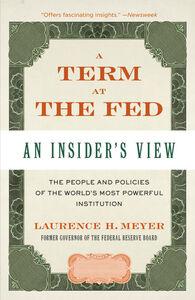 Foto Cover di A Term at the Fed, Ebook inglese di Laurence H. Meyer, edito da HarperCollins