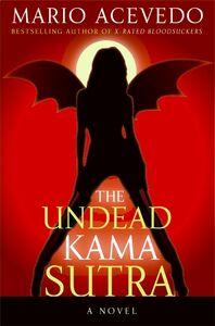 Foto Cover di The Undead Kama Sutra, Ebook inglese di Mario Acevedo, edito da HarperCollins