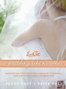 Foto Cover di A Wedding Like No Other, Ebook inglese di Peggy Post,Peter Post, edito da HarperCollins