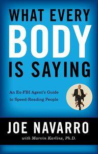 Foto Cover di What Every BODY is Saying, Ebook inglese di Marvin Karlins,Joe Navarro, edito da HarperCollins