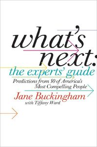 Foto Cover di What's Next: The Experts' Guide, Ebook inglese di Jane Buckingham, edito da HarperCollins