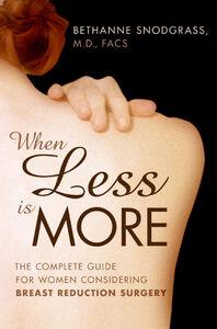 Foto Cover di When Less Is More, Ebook inglese di Bethanne Snodgrass, M.D., edito da HarperCollins