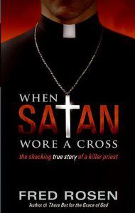 Foto Cover di When Satan Wore A Cross, Ebook inglese di Fred Rosen, edito da HarperCollins