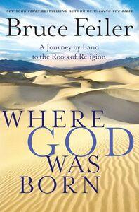 Foto Cover di Where God Was Born, Ebook inglese di Bruce Feiler, edito da HarperCollins