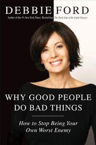 Foto Cover di Why Good People Do Bad Things, Ebook inglese di Debbie Ford, edito da HarperCollins