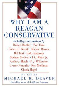 Foto Cover di Why I am a Reagan Conservative, Ebook inglese di Michael K. Deaver, edito da HarperCollins