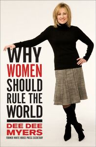 Foto Cover di Why Women Should Rule the World, Ebook inglese di Dee Dee Myers, edito da HarperCollins