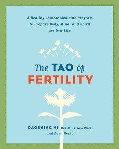 Foto Cover di The Tao of Fertility, Ebook inglese di Dana Herko,Daoshing Ni, edito da HarperCollins