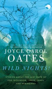 Foto Cover di Wild Nights!, Ebook inglese di Joyce Carol Oates, edito da HarperCollins