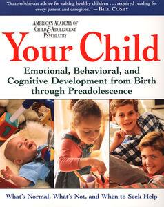 Foto Cover di Your Child, Ebook inglese di AACAP,David Pruitt, M.D., edito da HarperCollins