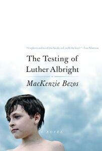 Foto Cover di The Testing of Luther Albright, Ebook inglese di MacKenzie Bezos, edito da HarperCollins