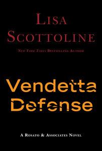 Foto Cover di The Vendetta Defense, Ebook inglese di Lisa Scottoline, edito da HarperCollins