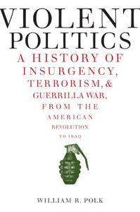 Foto Cover di Violent Politics, Ebook inglese di William R. Polk, edito da HarperCollins