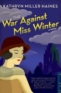 Foto Cover di The War Against Miss Winter, Ebook inglese di Kathryn Miller Haines, edito da HarperCollins