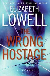 Foto Cover di The Wrong Hostage, Ebook inglese di Elizabeth Lowell, edito da HarperCollins