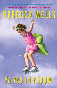 Foto Cover di Ya-Yas in Bloom, Ebook inglese di Rebecca Wells, edito da HarperCollins