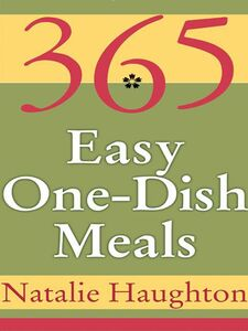 Foto Cover di 365 Easy One-Dish Meals, Ebook inglese di Natalie Haughton, edito da HarperCollins