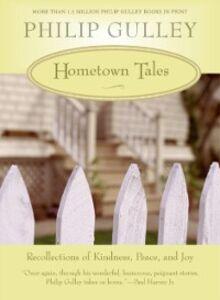Foto Cover di Hometown Tales, Ebook inglese di Philip Gulley, edito da HarperCollins