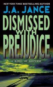 Foto Cover di Dismissed with Prejudice, Ebook inglese di J. A. Jance, edito da HarperCollins