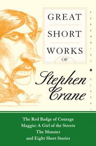 Foto Cover di Great Short Works of Stephen Crane, Ebook inglese di Stephen Crane, edito da HarperCollins