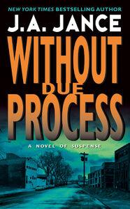 Foto Cover di Without Due Process, Ebook inglese di J. A. Jance, edito da HarperCollins