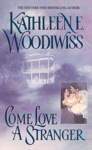 Foto Cover di Come Love a Stranger, Ebook inglese di Kathleen E. Woodiwiss, edito da HarperCollins