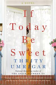 Foto Cover di If Today Be Sweet, Ebook inglese di Thrity Umrigar, edito da HarperCollins