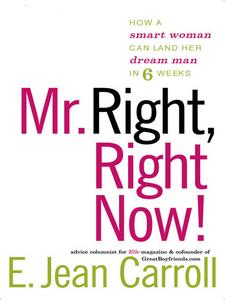 Ebook in inglese Mr. Right, Right Now! Carroll, E. Jean
