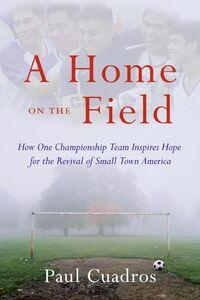 Foto Cover di A Home on the Field, Ebook inglese di Paul Cuadros, edito da HarperCollins
