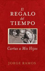 Foto Cover di El Regalo del Tiempo, Ebook inglese di Jorge Ramos, edito da HarperCollins