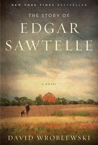 Foto Cover di The Story of Edgar Sawtelle, Ebook inglese di David Wroblewski, edito da HarperCollins