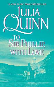 Foto Cover di To Sir Phillip, with Love, Ebook inglese di Julia Quinn, edito da HarperCollins