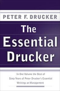 Foto Cover di The Essential Drucker, Ebook inglese di Peter F. Drucker, edito da HarperCollins