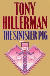 Foto Cover di The Sinister Pig, Ebook inglese di Tony Hillerman, edito da HarperCollins
